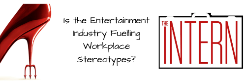 Does The Entertainment Industry Fuel Workplace Stereotypes?