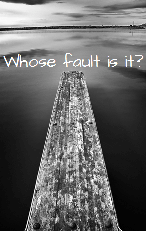 Whose fault is it?